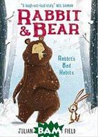 Gough Julian Rabbit and Bear. Rabbit`s Bad Habits. Book 1