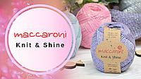Обзор пряжи Maccaroni Knit & Shine