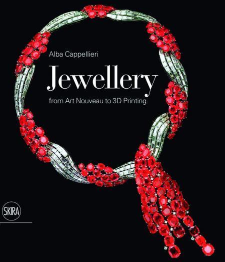 Подарочная литература. Jewellery: From Art Nouveau to 3D Printing. Alba Cappelieri