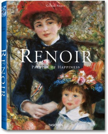 Renoir, Painter of Happiness. Gilles Neret