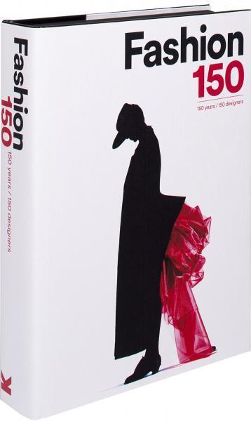 Fashion 150: 150 Years, 150 Designers. Arianna Piazza