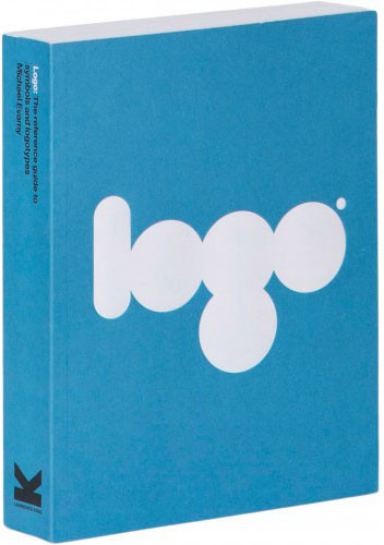 Logo: The Reference Guide to Symbols and Logotypes. Michael Evamy