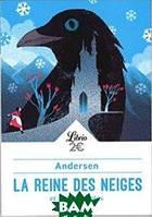 Andersen H. La reine des neiges: et autres contes