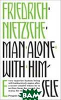 Nietzsche Friedrich Man Alon with Himself
