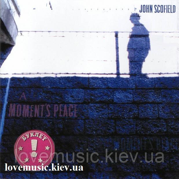 Музичний сд диск JOHN SCOFIELD A moment's peace (2011) (audio cd)