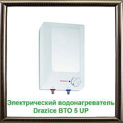 Электрический водонагреватель Drazice BTO 5 UP