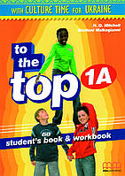 To the Top. 1A. Student's book + Workbook