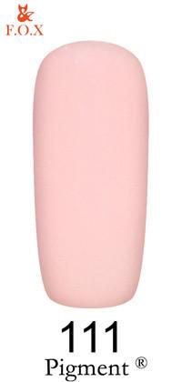 Гель-лак для ногтей F.O.X Pigment №111, 6мл