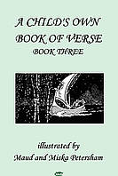 Ada M Skinner, Frances Gillespy Wickes A Child`s Own Book of Verse, Book Three