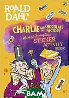 Dahl Roald Charlie and the Chocolate Factory Whipple - Scrumptious Sticker Activity Book