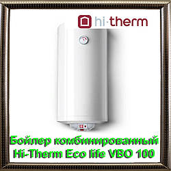 Бойлер комбинированный Hi-Therm Eco life VBO 100  0,28м2