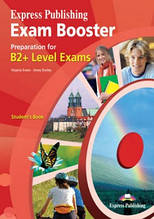 Exam Booster Preparation for B2+  Student's Book