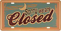 "Металева / ретро табличка ""Вибачте, Ми Закриті / Sorry, We Are Closed"""