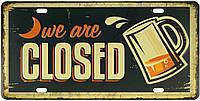 "Металева / ретро табличка ""Ми Закриті (Пиво) / We Are Closed (Beer)"""