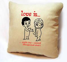 """Подушка из серии """"Love is..."""""""