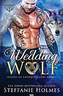 Steffanie Holmes Wedding the Wolf