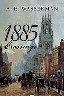A. E. Wasserman 1885 Crossings