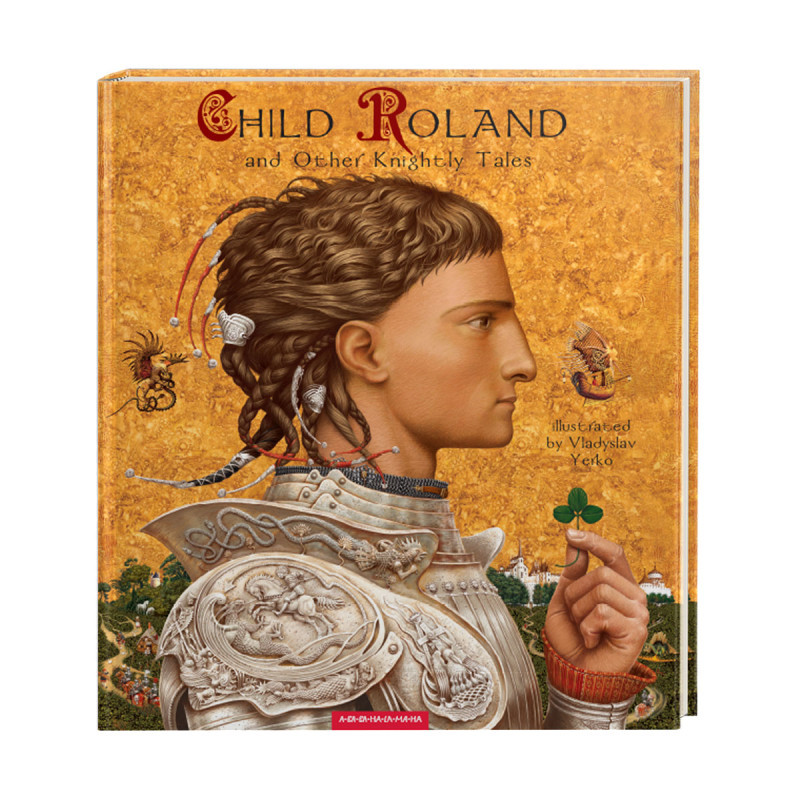 Child Roland and Other Knightly Tales.