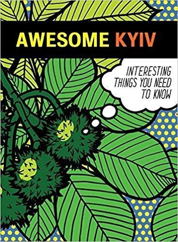 Awesome Kyiv. Interesting Things You Need To Know