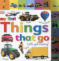 Детская книга с картинками про транспорт Всё что ездит My first Things that go