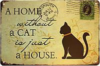 "Металлическая / ретро табличка ""Дом Без Кота - Это Просто Дом / A Home Without A Cat Is Just A House"""