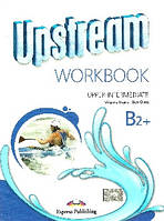 "Upstream b2+ upper-intermediate  wb (work book) робочий зошит  ""express publishing"""