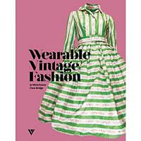 Wearable Vintage Fashion / Старинная мода