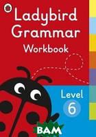 Ladybird Grammar. Workbook Level 6