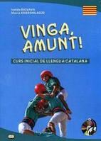 Vinga, amunt! Curs inicial de llengua catalana. Начальный курс каталанского языка. Учебное пособие. Восточная книга