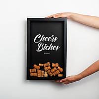 """Рамка для винных пробок """"Cheers Bitches"""""""