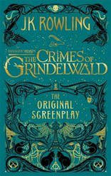 Fantastic Beasts: The Crimes of Grindelwald - The original Screenplay. Rowling J.K. Little, Brown