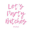 "Футболка жіноча ""let's Party Bi*ches"" біла, фото 2"