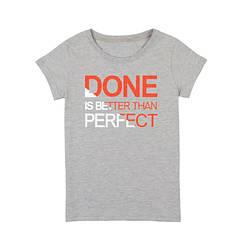 "Футболка жіноча ""Done is Better than Perfect"""