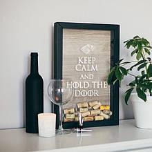 "Рамка для винных пробок GoT ""Keep calm and hold the door"""