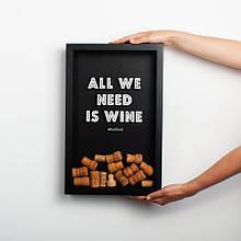 "Рамка для винных пробок ""All we need is wine"""