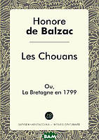 Honore De Balzac Les.Chouans. Ou,.La.Bretagne en.1799      (Печать по требованию)
