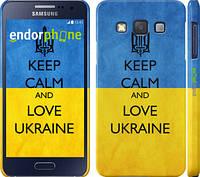 """Чехол на Samsung Galaxy A3 A300H Keep calm and love Ukraine v2 """"1114c-72"""""""