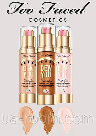 Праймер под макияж Too Faced Dew You Fresh Glow Luminous Face Primer, фото 2