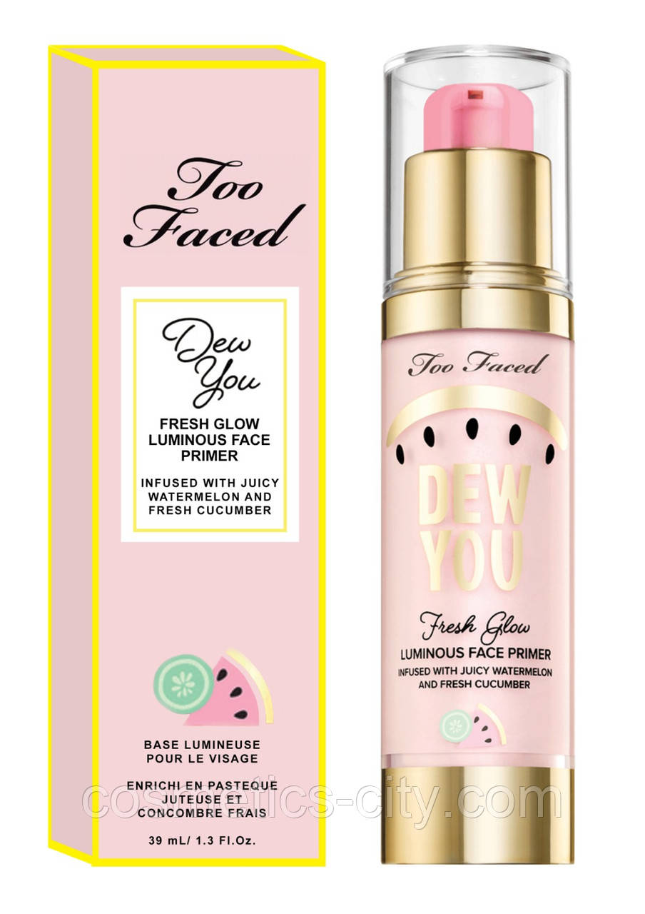 Праймер под макияж Too Faced Dew You Fresh Glow Luminous Face Primer