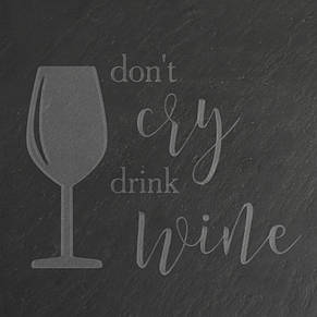 "Досточка-сланец ""Don't cry drink wine"" M, фото 2"