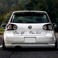 """Виниловая наклейка на автомобиль """"One Life ..One Love, Одна жизнь, одна любовь"""""""