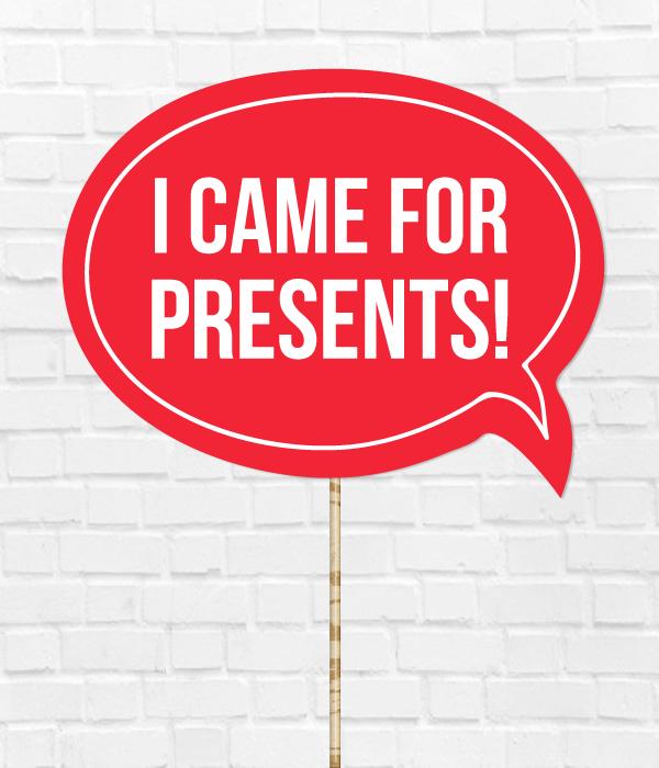 "Табличка для фотосессии ""I CAME FOR PRESENTS!"""