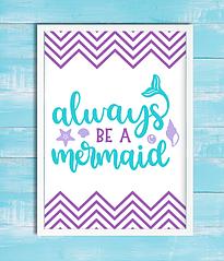 """Постер для украшения праздника """"Always be a Mermaid"""""""