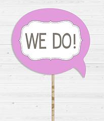 """Табличка для свадебной фотосессии """"We do!"""""""
