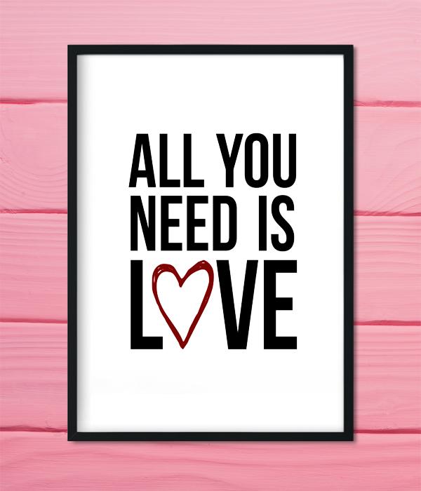 """Постер """"All you need is love"""""""