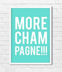 "Постер ""MORE CHAMPAGNE!!!"""