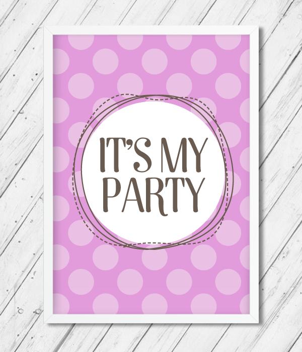 """Постер для украшения праздника """"It's My Party"""""""