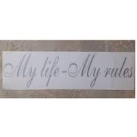 """Наклейка  плотерная """"My life- my rules""""  49х9 см серая  (1шт)  Моя жизнь -мои правила"""