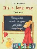 It s a long way. Самоучитель английского яз. для детей и родителей. Ч. 1. Морозова Т.