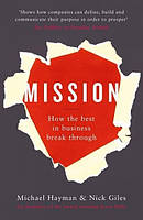 Mission How the Best in Business Break Through (paperback)
